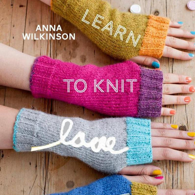 LEARN TO KNIT LOVE TO KNIT :: Anna Wilkinson