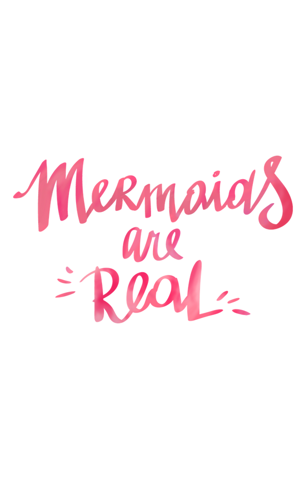 'Mermaids are Real' Red Text