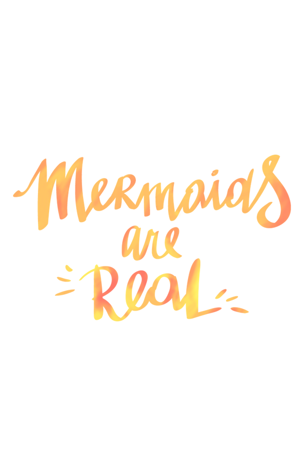'Mermaids are Real' Orange Text