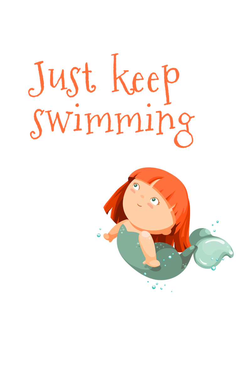 'Just Keep Swimming' Cute Mermaid