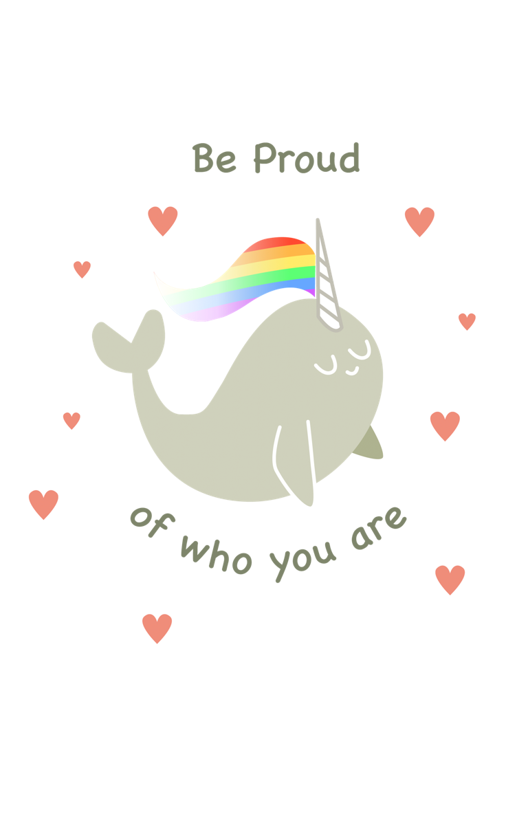 'Be Proud of Who You Are' Rainbow Love Narwhal