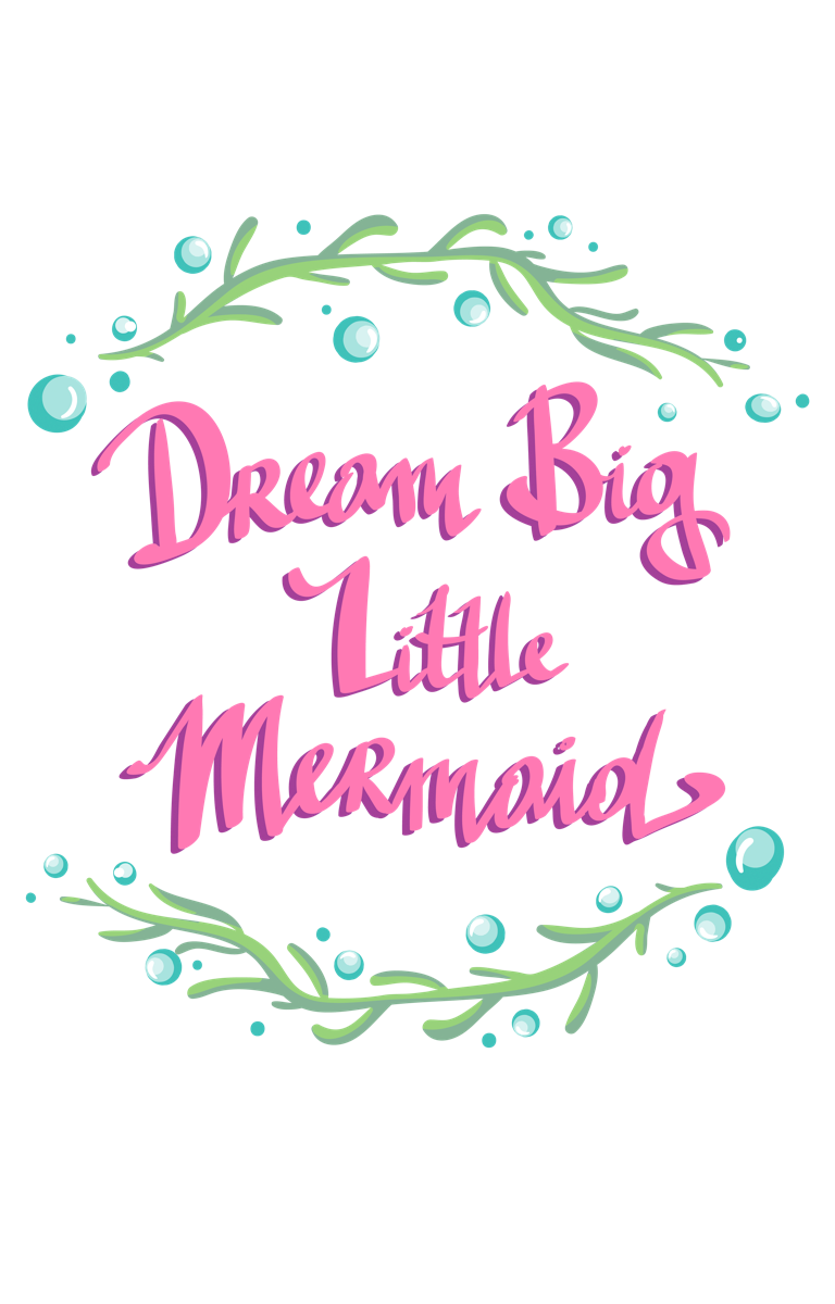 'Dream Big Little Mermaid' Seaweed Circle Text