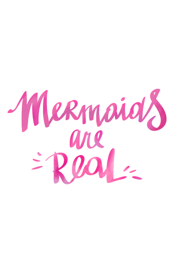 'Mermaids are Real' Pink Text