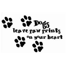 Dogs leave paw prints on your heart Vinyl Decal