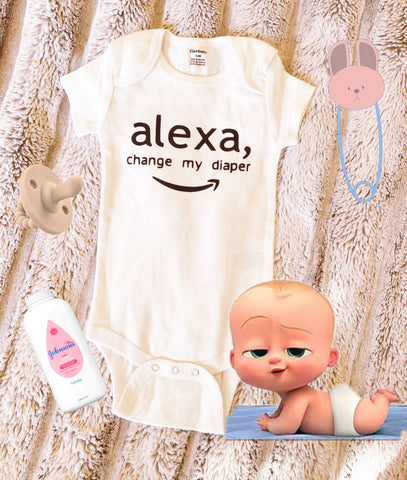 "Onesie ""Alexa, change my diaper"""