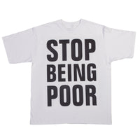 Stop Being Poor T-shirt
