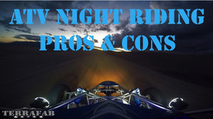 ATV Night Riding: Pros & Cons