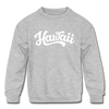 Hawaii Youth Sweatshirt - Hand Lettered Youth Hawaii Crewneck Sweatshirt - heather gray