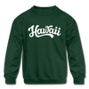 Hawaii Youth Sweatshirt - Hand Lettered Youth Hawaii Crewneck Sweatshirt - forest green