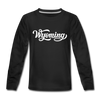 Wyoming Youth Long Sleeve Shirt - Hand Lettered Youth Long Sleeve Wyoming Tee - black