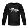 Wyoming Youth Long Sleeve Shirt - Hand Lettered Youth Long Sleeve Wyoming Tee - charcoal gray