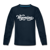 Wyoming Youth Long Sleeve Shirt - Hand Lettered Youth Long Sleeve Wyoming Tee - deep navy