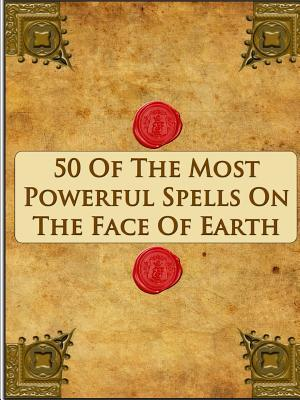 Free Gift! - 50 of the Most Powerful Spells Ever!