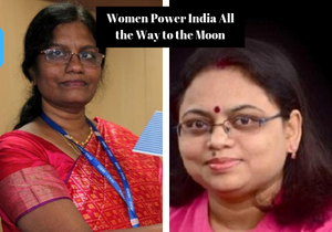 Women Power India All the Way to the Moon