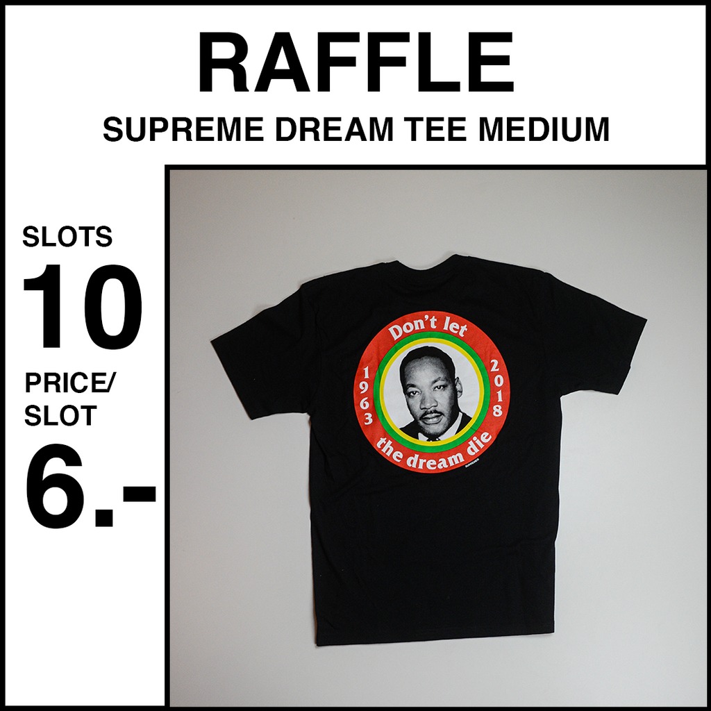 Supreme Dream Tee Raffle 6.- 10 Slots