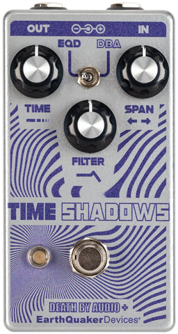 Time Shadows - Earthquaker Devices x Death By Audio