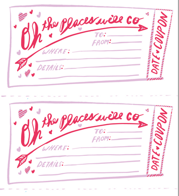 Date Coupon! Oh the places we'll go(later on)!
