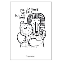 I'm too tired to talk but let's hug. - Postcard A6