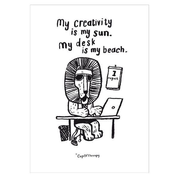My creativity is my sun. - Poster A3