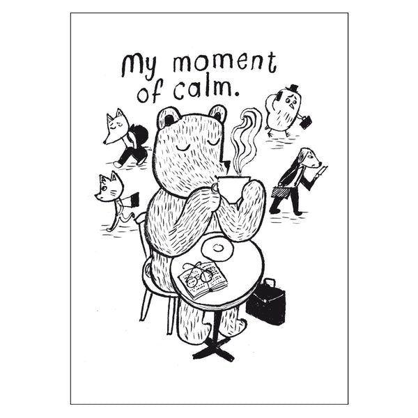 My moment of calm - Postcard A6