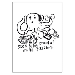 Stop being proud of multi-tasking. - Postcard A6