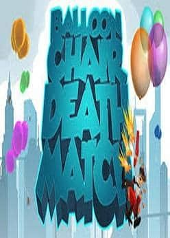 BALLOON CHAIR DEATH MATCH - (PC) (STEAM) (INSTANT DELIVERY) - (PC) - (Official Website) - (Digital Download)