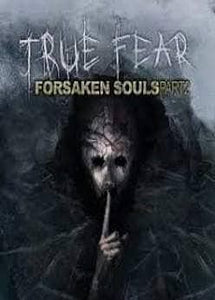 TRUE FEAR: FORSAKEN SOULS (INSTANT DELIVERY)