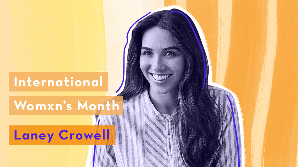 Womxn's History Month: Laney Crowell