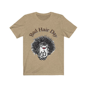 Bad Hair Day Tee Adult Sizes