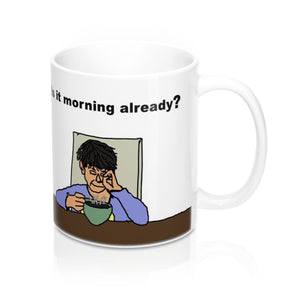 Is it Morning? Coffee Mug