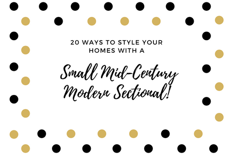 20 ways to style your homes with a Small Mid-Century Modern Sectional