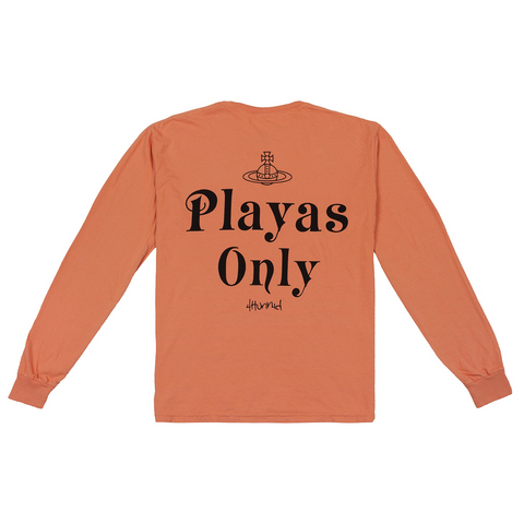 Playas Only Long Sleeve-4Hunnid