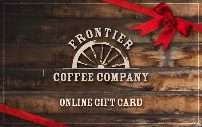 Frontier Coffee E-Gift Card