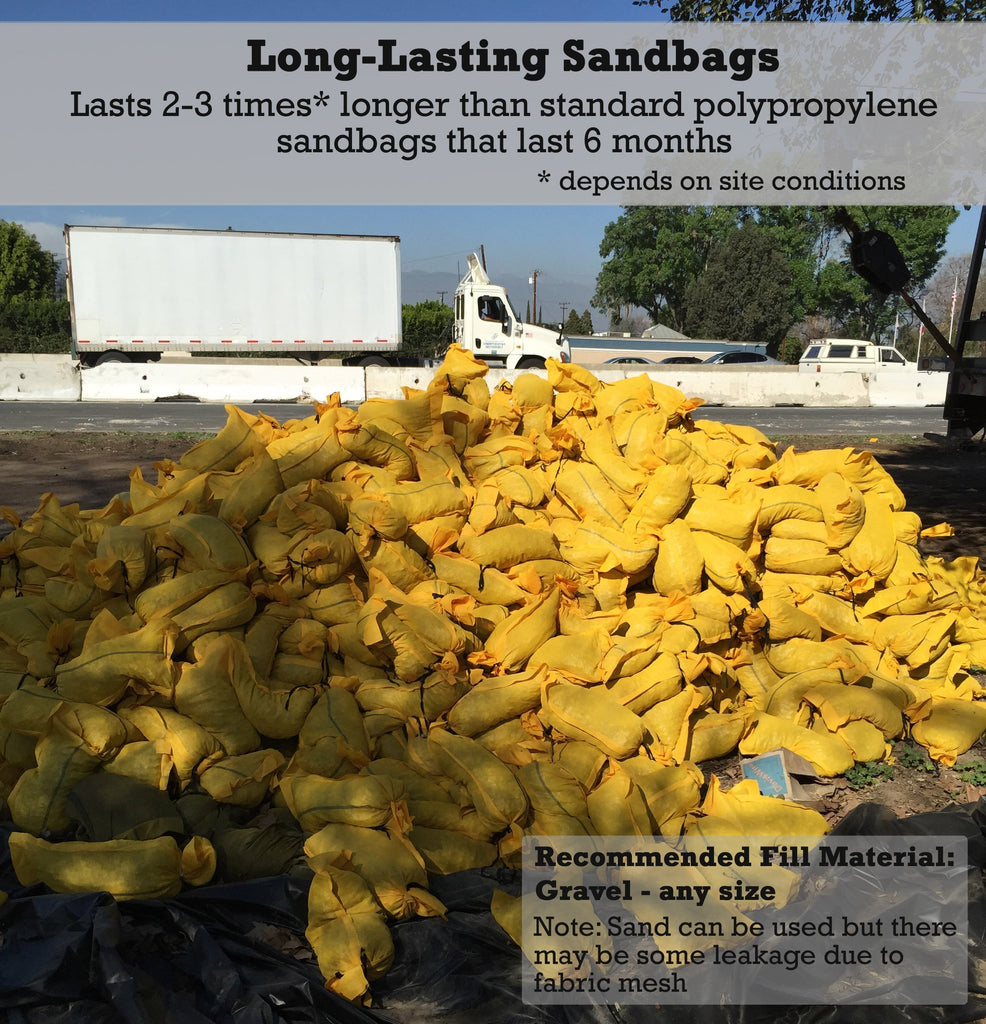 Long-Lasting Sandbags: Lasts 2-3 times longer than standard polypropylene sandbags that last 6 months (depending on site conditions). Recommended Fill Material: Gravel - any size. Note: Sand can be used but there may be some leakage due to fabric mesh.