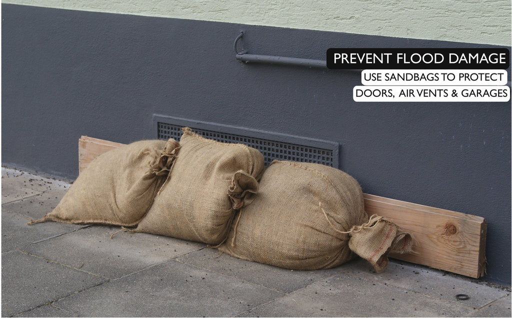 Prevent flood damage: use sandbags to protect doors, air vents and garages