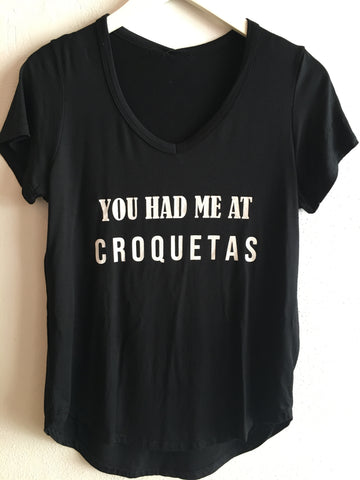 YOU HAD ME AT CROQUETAS TEE