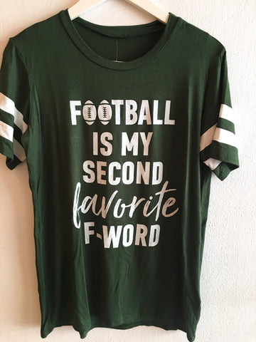 FOOTBALL IS MY SECOND FAV TEE - GREEN