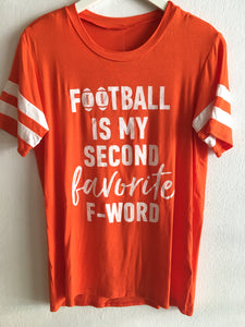 FOOTBALL IS MY SECOND FAV TEE - ORANGE