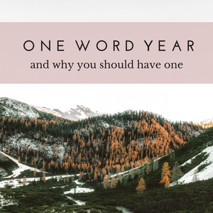 One Word Year and Why You Should Have One