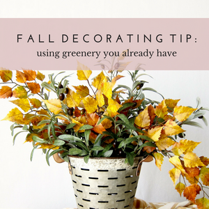 Easy Fall Decorating Tip: Using Your Existing Greenery Decor