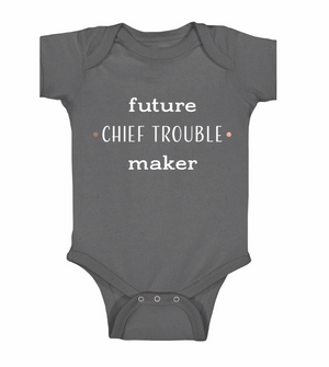 Future Chief Trouble Maker Onesie 18/24