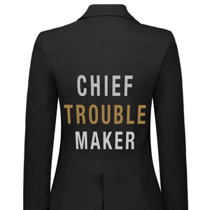 Chief Trouble Maker Blazer