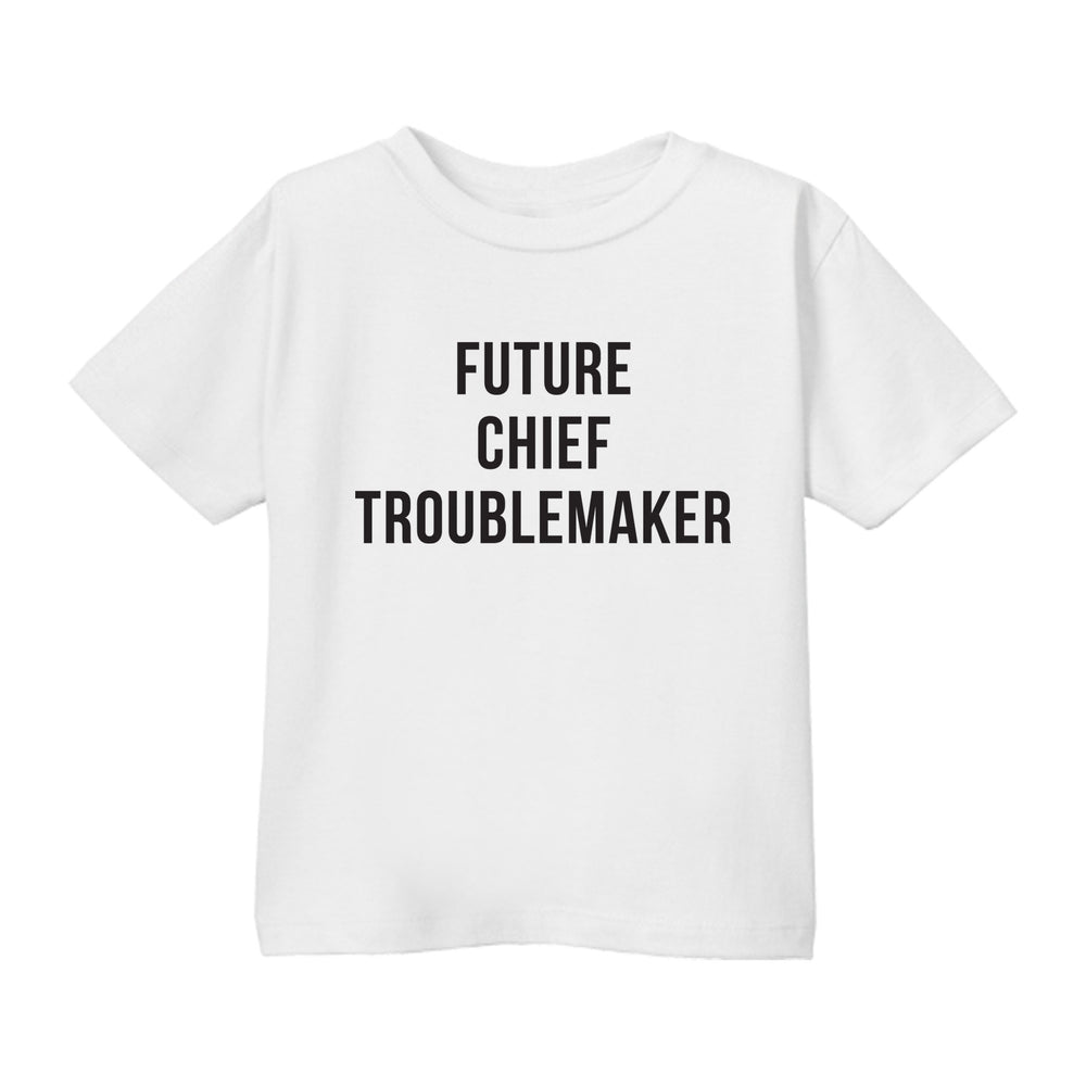 Toddler Future Chief Trouble Maker Tee