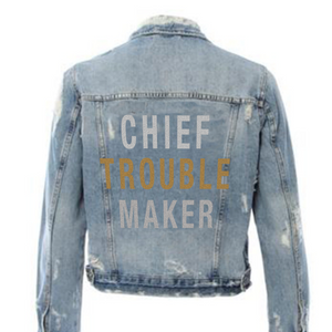 Chief Trouble Maker Denim Jacket