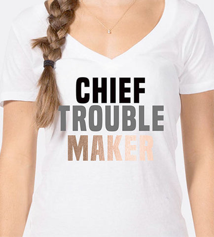 CHIEF TROUBLE MAKER - V-neck