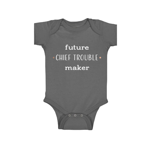 Future Chief Trouble Maker Onesie