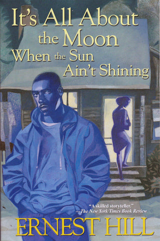 Book. Ernest Hill. It's All About the Moon When the Sun Ain't Shining
