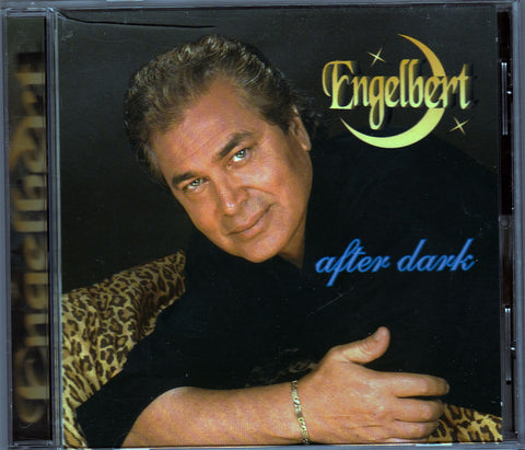Englebert Humperdinck. After Dark