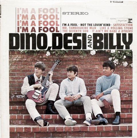 Dino, Desi and Billy. I'm A Fool