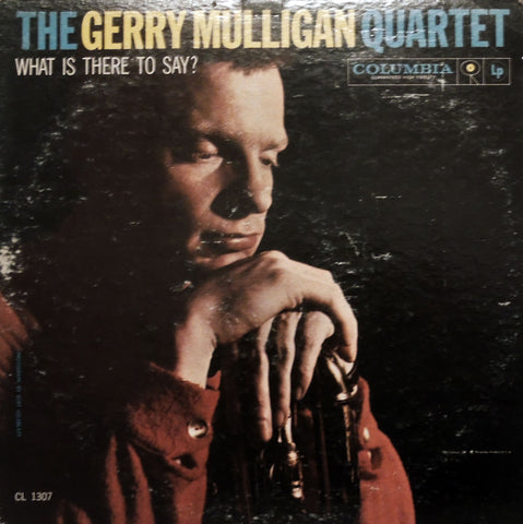 The Gerry Mulligan Quartet. What Is There To Say